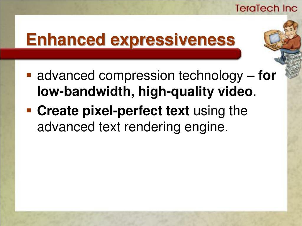 Enhanced expressiveness