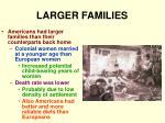 larger families