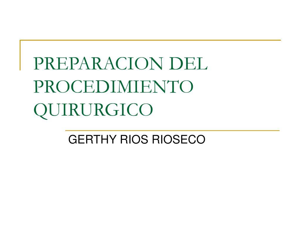 preparacion del procedimiento quirurgico l.