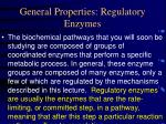 general properties regulatory enzymes