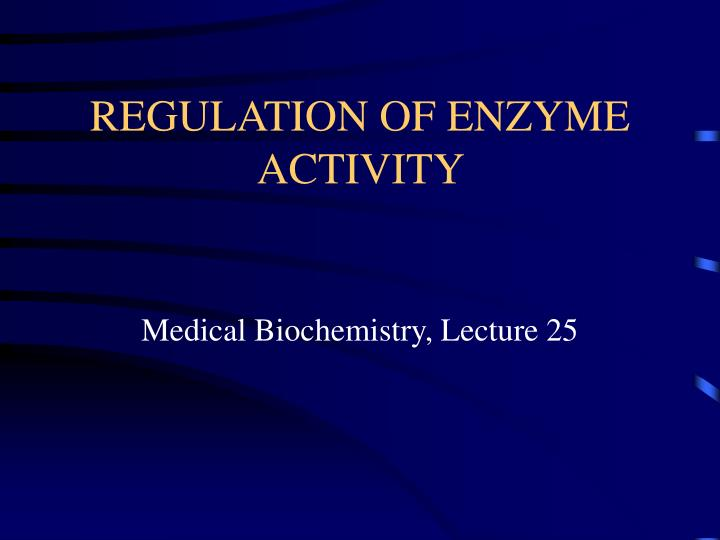 regulation of enzyme activity n.