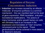 regulation of enzyme concentrations induction