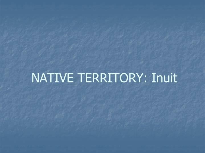 Native territory inuit