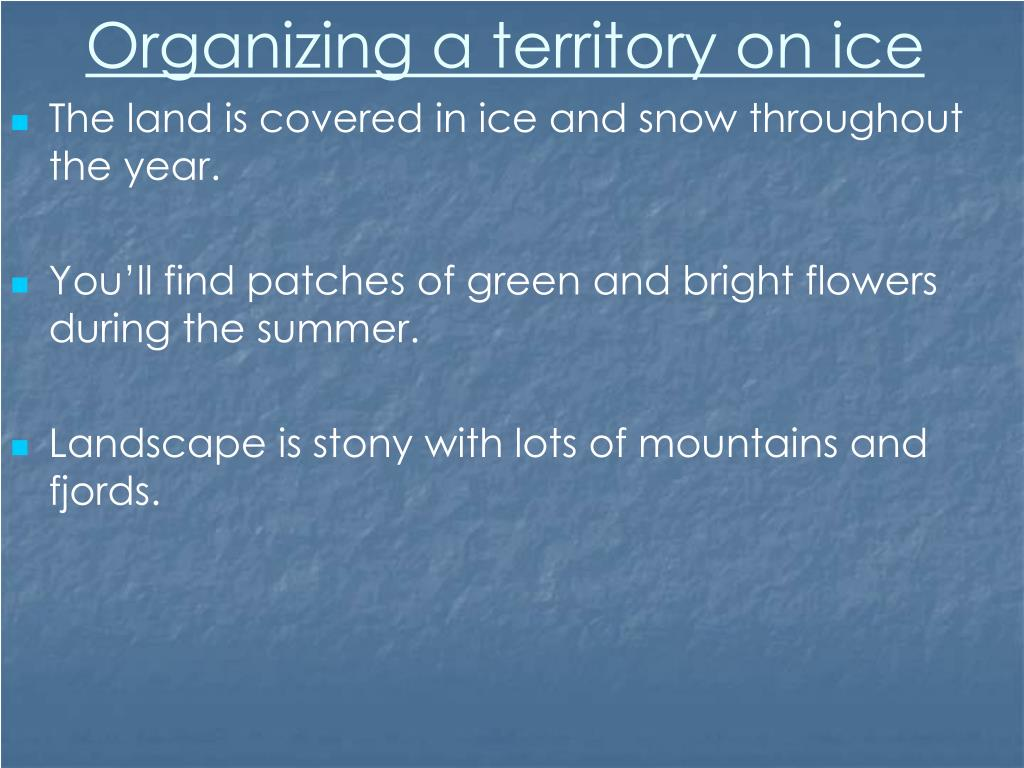 Organizing a territory on ice