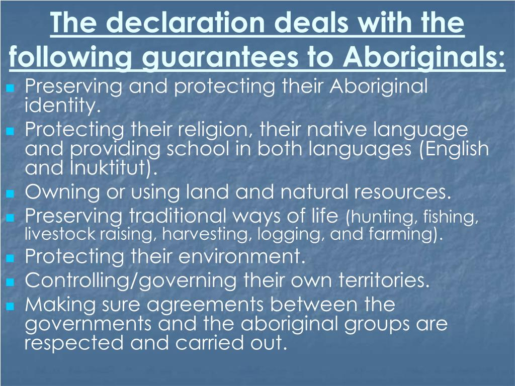 The declaration deals with the following guarantees to Aboriginals: