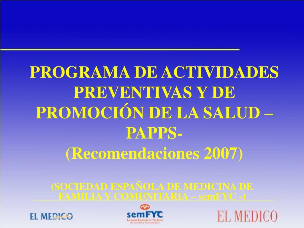 programa de actividades preventivas y de promoci n de la salud papps recomendaciones 2007 l.