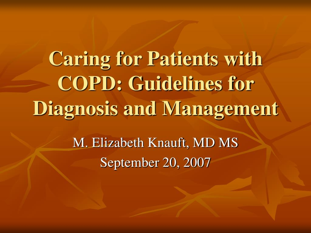 caring for patients with copd guidelines for diagnosis and management l.