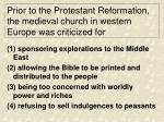 prior to the protestant reformation the medieval church in western europe was criticized for