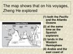 the map shows that on his voyages zheng he explored