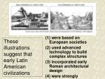 these illustrations suggest that early latin american civilizations