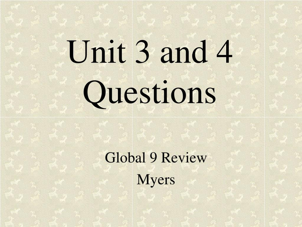 unit 3 and 4 questions l.