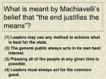 what is meant by machiavelli s belief that the end justifies the means