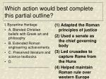 which action would best complete this partial outline