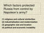 which factors protected russia from control by napoleon s army