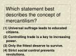 which statement best describes the concept of mercantilism