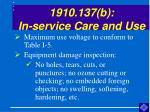 1910 137 b in service care and use