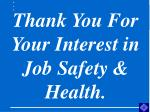 thank you for your interest in job safety health