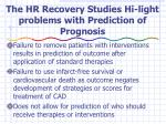 the hr recovery studies hi light problems with prediction of prognosis