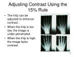 adjusting contrast using the 15 rule