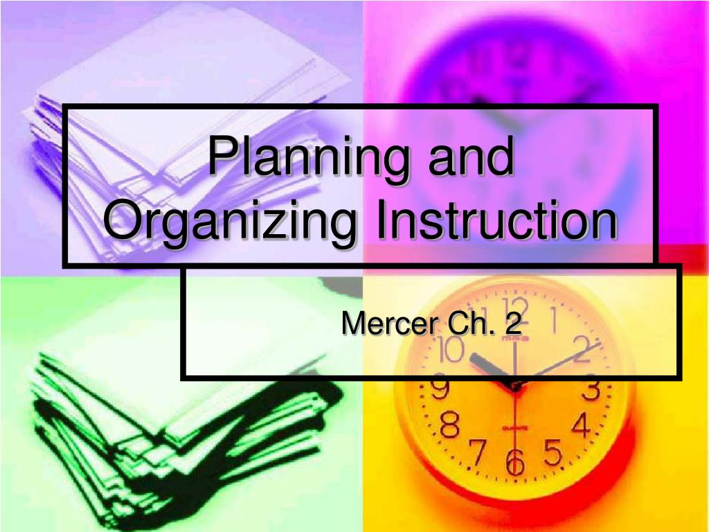 planning and organizing instruction l.
