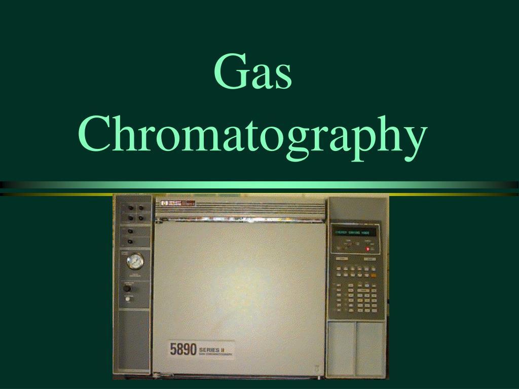 ppt - gas chromatography powerpoint presentation