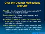 over the counter medications and crf