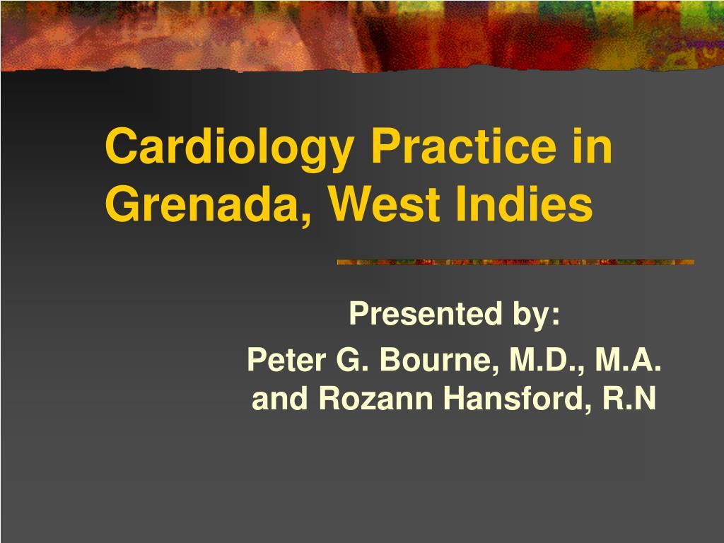 cardiology practice in grenada west indies l.