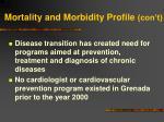 mortality and morbidity profile con t