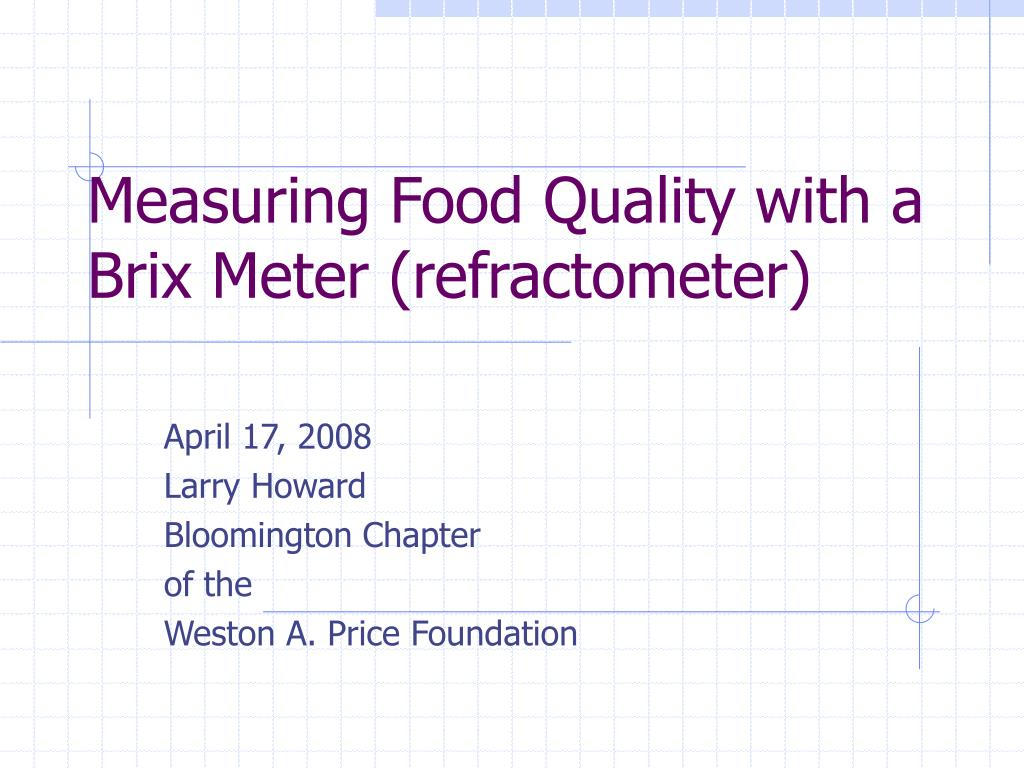 measuring food quality with a brix meter refractometer l.