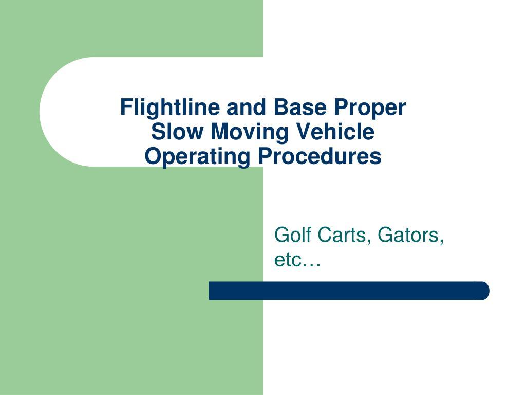 flightline and base proper slow moving vehicle operating procedures l.
