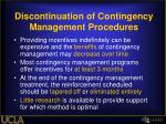 discontinuation of contingency management procedures