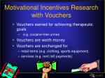 motivational incentives research with vouchers