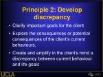 principle 2 develop discrepancy