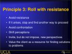 principle 3 roll with resistance