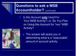 questions to ask a msb accountholder continued