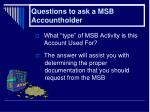 questions to ask a msb accountholder36