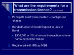 what are the requirements for a transmission license continued