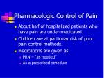 pharmacologic control of pain