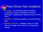 three chronic pain conditions