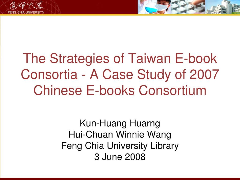the strategies of taiwan e book consortia a case study of 2007 chinese e books consortium l.