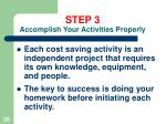 step 3 accomplish your activities properly