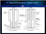1 st heavy intermediate casing design