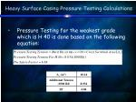 heavy surface casing pressure testing calculations