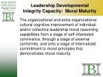 leadership developmental integrity capacity moral maturity