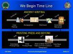 we begin time line