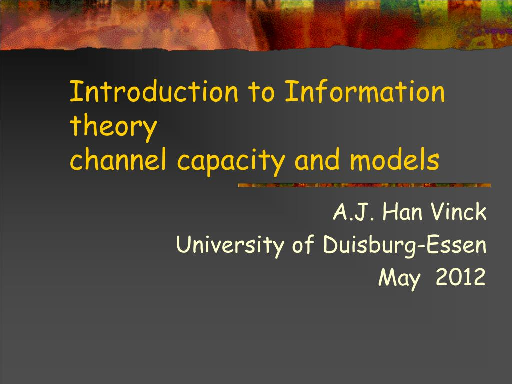 introduction to information theory channel capacity and models l.
