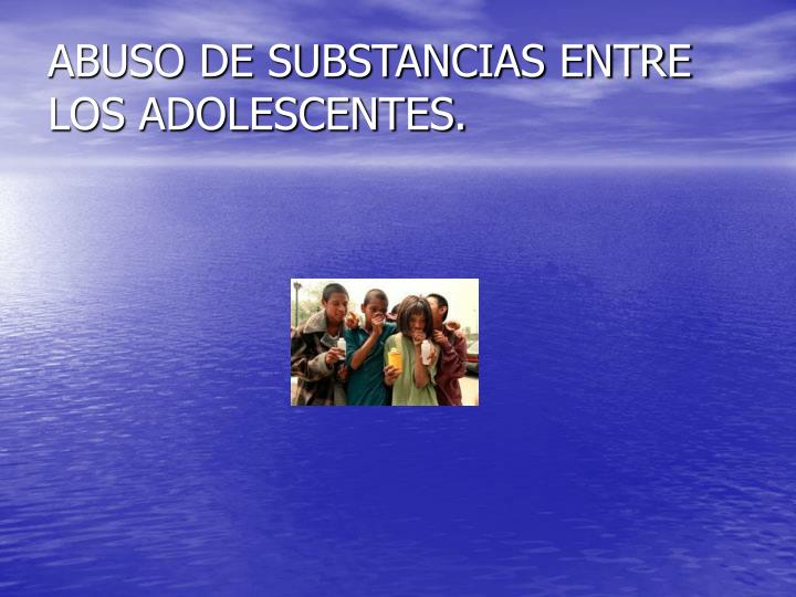 Abuso de substancias entre los adolescentes