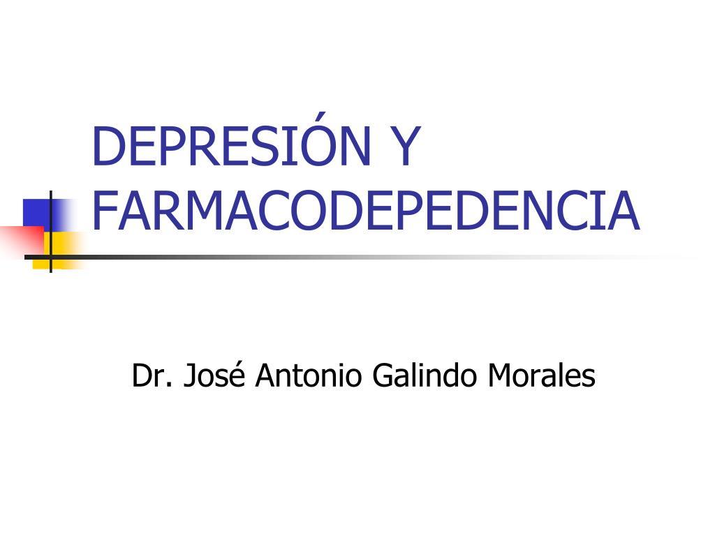 depresi n y farmacodepedencia l.