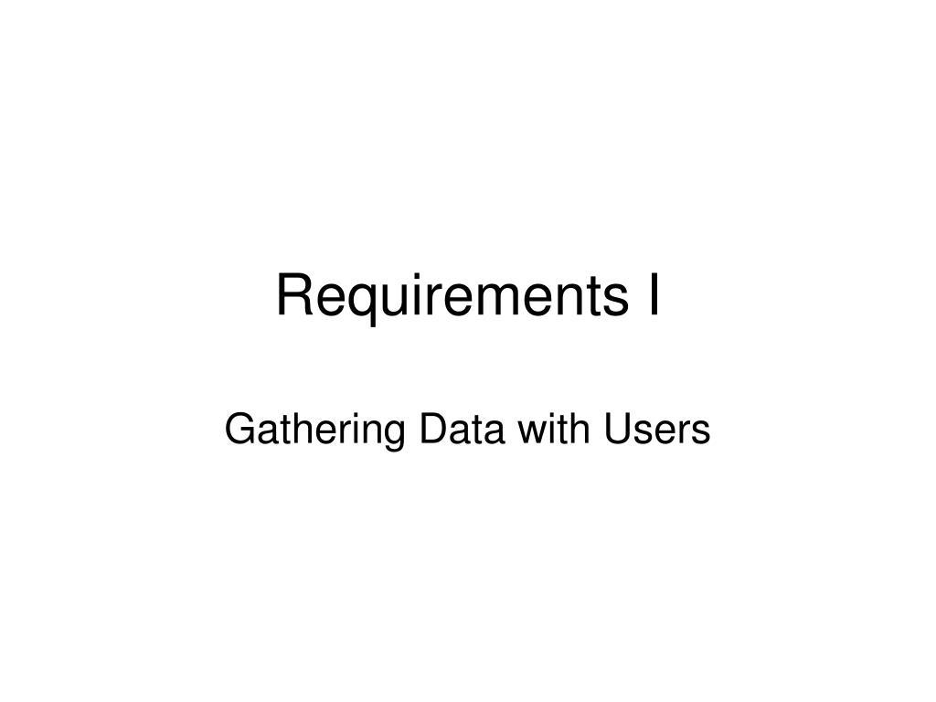 Requirements I