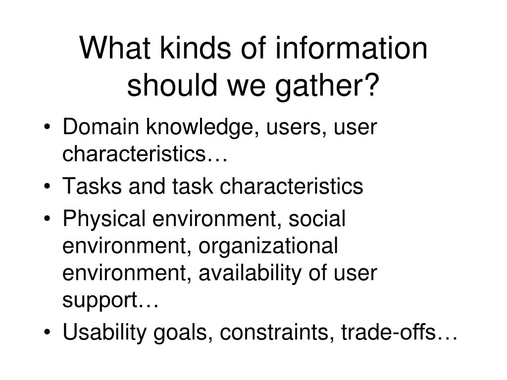 What kinds of information should we gather?